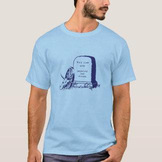 Sie sind an der Dysenterie gestorben T-Shirt