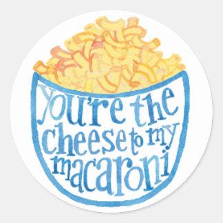 Sie sind der Käse zu meinem Makkaroni Runder Aufkleber