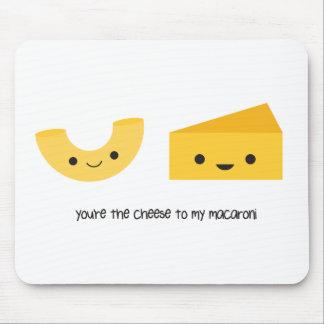Sie sind der Käse zu meiner Mousepad