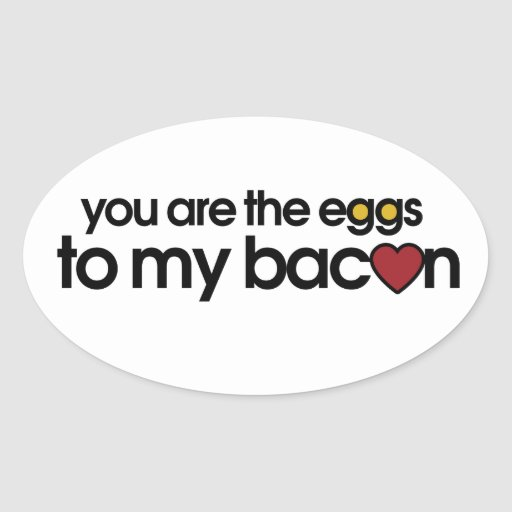 Sie sind die Eier zu meinem Speck Sticker