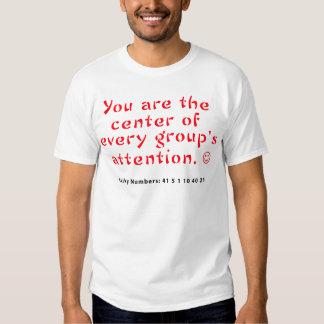 Sie sind die Mitte der Aufmerksamkeit jeder Gruppe T Shirts