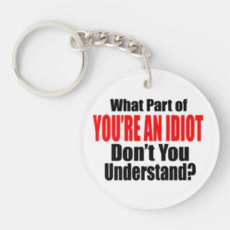 Sie sind ein Idiot Schlüsselanhänger