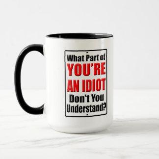 Sie sind ein Idiot Tasse
