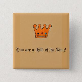 Sie sind ein Kind des Königs! Quadratischer Button 5,1 Cm