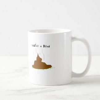 Sie sind ein terd kaffeetasse