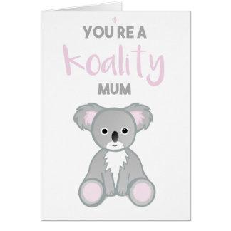 Sie sind eine KOALITY Mama! Karte