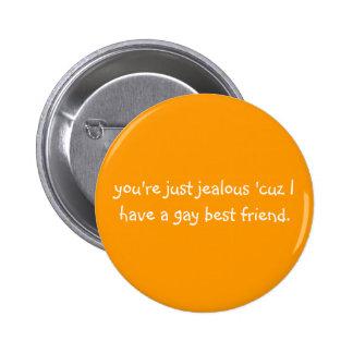 Sie sind gerade eifersüchtiges 'cuz, das ich einen runder button 5,7 cm