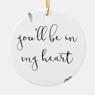 Sie sind in meinem Herzen Rundes Keramik Ornament