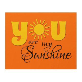 Sie sind mein Sonnenschein Holzleinwand