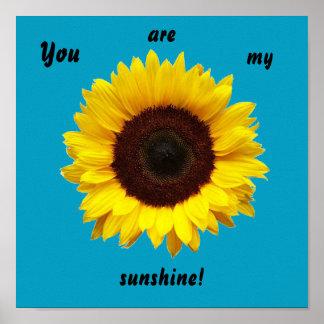 Sie sind mein Sonnenschein! Sonnenblumeplakat Poster