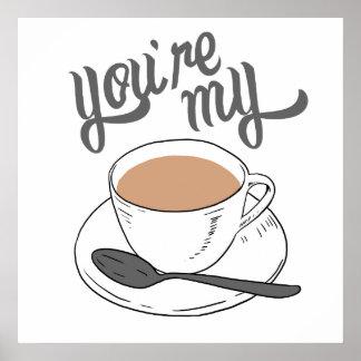 Sie sind meine Tasse Tee Poster