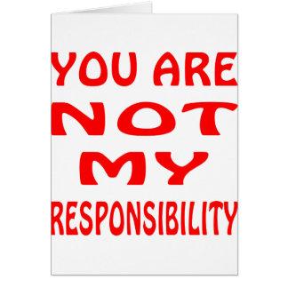 Sie sind NICHT meine Verantwortung Karte