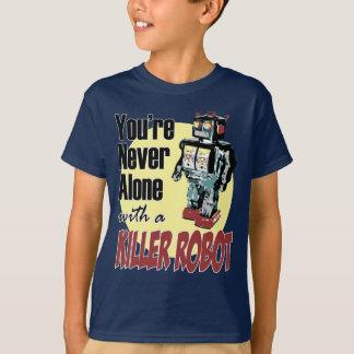 Sie sind nie mit einem Mörder-Roboter allein T-Shirt