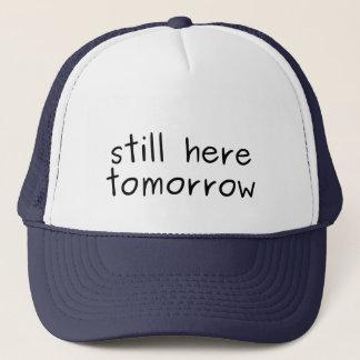 Sie sind noch hier morgen überall Kappe