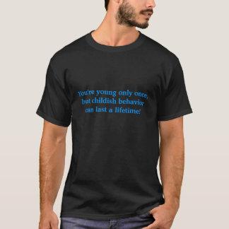 Sie sind nur einmal jung, unreif eine Lebenszeit T-Shirt