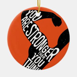 Sie sind stärker, als Sie denken Keramik Ornament