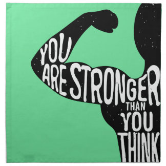 Sie sind stärker, als Sie denken Serviette