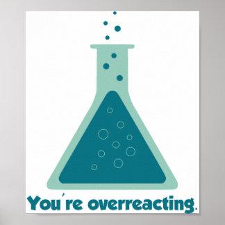 Sie sind überreagierender Chemie-Wissenschafts-Bec Poster