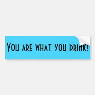 Sie sind, was Sie trinken! Autoaufkleber