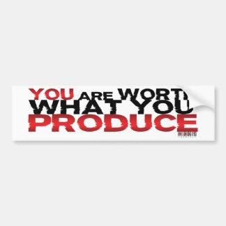 Sie sind wert, was Sie produzieren Autoaufkleber