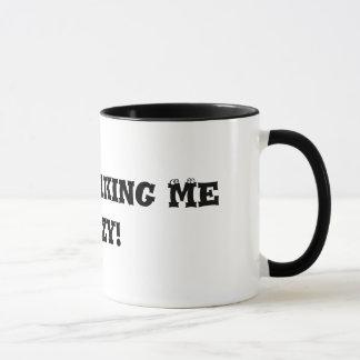 Sie stellen mich verrückte Tasse her
