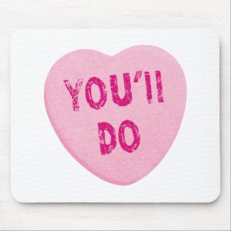 Sie tun lustige Valentinstag-Herz-Süßigkeit Mousepads
