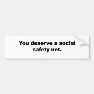 Sie verdienen ein soziales Sicherheitsnetz Autoaufkleber