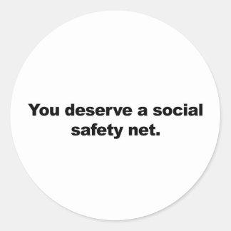 Sie verdienen ein soziales Sicherheitsnetz Runder Aufkleber