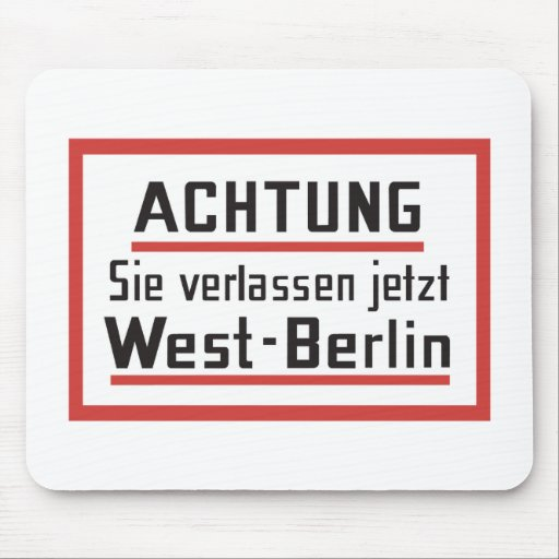 Sie verlassen jetzt Westberlin, Deutschland Mousepads