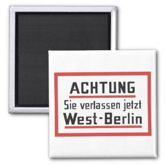 Sie verlassen jetzt Westberlin, Deutschland Quadratischer Magnet