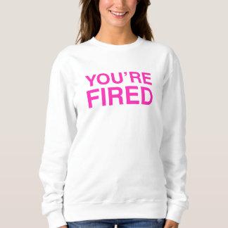 Sie werden gefeuert sweatshirt