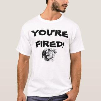 Sie werden gefeuert T-Shirt