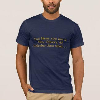 Sie wissen, dass Sie in Frau Oliver AP Kalkül c… T-Shirt