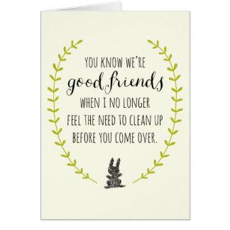 Sie wissen, dass wir gute Freunde wenn Karte sind