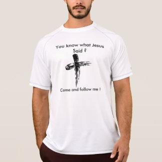 Sie wissen, was Jesus sagte? Gekommen und T-Shirt
