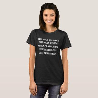 Sie wurde gewarnt, dass dennoch sie fortbestand T-Shirt