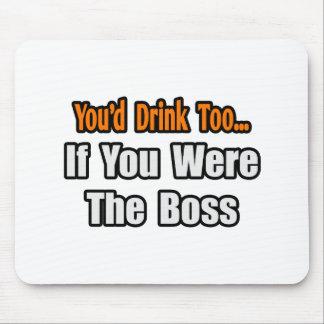 Sie würden auch… Chef trinken Mousepads