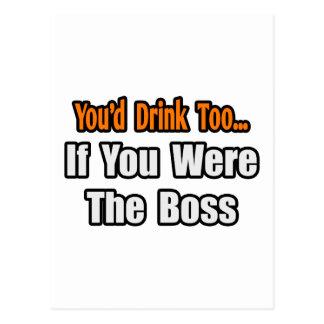 Sie würden auch… Chef trinken Postkarten