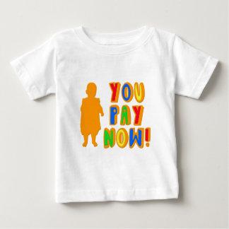 Sie zahlen jetzt! baby t-shirt