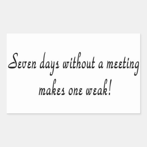 Sieben Tage ohne eine Sitzung macht ein schwach! Stickers