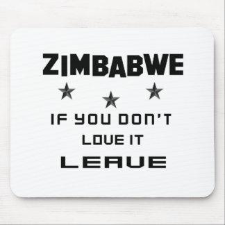 Simbabwe, wenn Sie nicht Liebe es tun, verlassen Mauspads