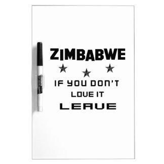 Simbabwe, wenn Sie nicht Liebe es tun, verlassen Trockenlöschtafel