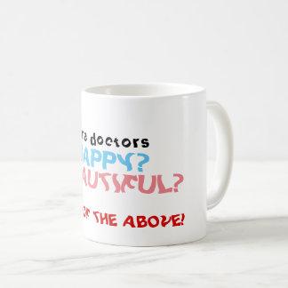 Sind Doktoren Beautiful Happy alle oben genannte Kaffeetasse