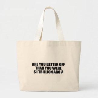 Sind Sie besser gestellt, als Sie 1 Trillion Jumbo Stoffbeutel