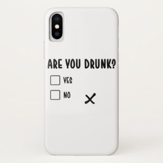 sind Sie betrunkene lustige iPhone X Hülle