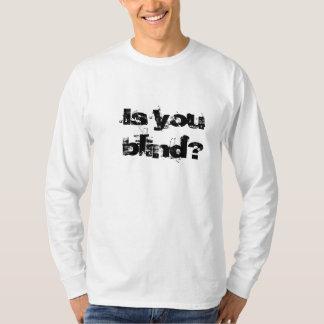 """""""Sind Sie blind? """" T-Shirt"""