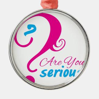Sind Sie ernst? Ver. 1 Silbernes Ornament