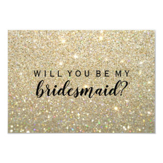 WIll You Be My Bridesmaid - Gold Glitter Fab