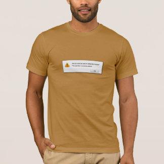Sind Sie, sure, das Sie wollen, um das Internet zu T-Shirt