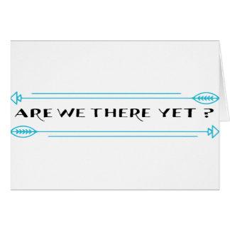 Sind wir dort schon? karte